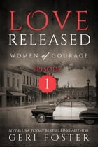Love Released: Episode One by Geri Foster