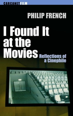 I Found it at the Movies Reflections of a Cinephile