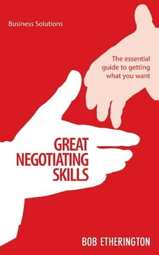 BSS: Great Negotiating Skills: The essential guide to getting what you want