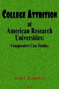 College Attrition at American Research Universities: Comparative Case Studies (ebook)