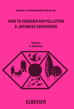 Book How to Conquer Air Pollution: A Japanese Experience by Nishimura, H.