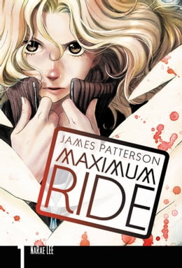 Book Maximum Ride: The Manga, Vol. 1 by James Patterson