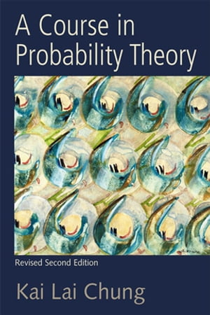 A Course in Probability Theory,  Revised Edition
