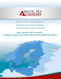 Age, Gender and Innovation – Strategy program and action plans for the Baltic Sea Region: Promotion…