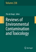 Reviews of Environmental Contamination and Toxicology Volume 238 by Pim de Voogt