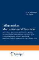 Inflammation: Mechanisms and Treatment: Proceedings of the Fourth International Meeting on Future Trends in Inflammation Organized by the Eu by D.A. Willoughby