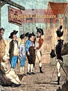 The Eighteenth Century in English Caricature by Selwyn Brinton