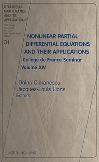 Nonlinear Partial Differential Equations and Their Applications: College de France Seminar Volume…
