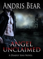 Angel Unclaimed by Andris Bear