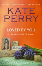 Loved by You: Book 10 by Kate Perry