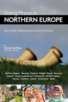 Going Places in Northern Europe: Armchair Adventures and Activities by Gloria Hoffner