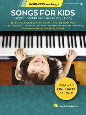 Songs for Kids - Instant Piano Songs - Simple Sheet Music + Audio Play-Along