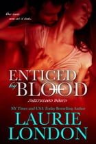 Enticed By Blood: A Sweetblood World Vampire Romance by Laurie London