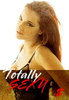Totally Sexy Volume 8 - A sexy photo book by Emma Land