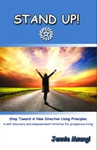 STAND UP! Step Toward A New Direction Using Principles by Jennie Msangi
