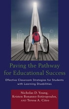 Paving the Pathway for Educational Success: Effective Classroom Strategies for Students with Learning Disabilities by Nicholas D. Young