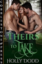 Theirs to Take by Holly Dodd