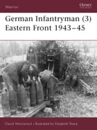 German Infantryman (3) Eastern Front 1943–45