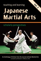 Teaching and Learning Japanese Martial Arts: Scholarly Perspectives Vol. 2 by Carrie Wingate