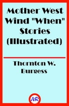 """Mother West Wind """"When"""" Stories (Illustrated) by Thornton W. Burgess"""