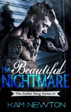His Beautiful Nightmare: The Suffer Ring Series, #1 by Kam Newton