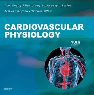 Cardiovascular Physiology Mosby Physiology Monograph Series