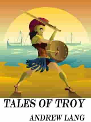 Tales of Troy: Ulysses the Sacker of Cities