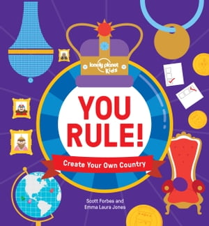 You Rule! A Practical Guide to Creating Your Own Kingdom