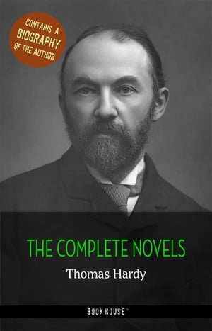 Thomas Hardy: The Complete Novels + A Biography of the Author