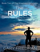 The Rules: Book Two of the Shepherd Chronicles