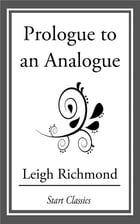 Prologue to an Analogue by Leigh Richmond