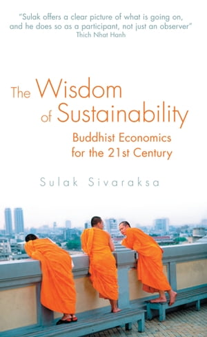 The Wisdom of Sustainability Buddhist Economics for the 21st Century