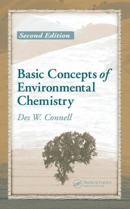 Book Basic Concepts of Environmental Chemistry, Second Edition by Connell, Des W.
