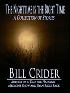 Nighttime is the Right Time by Bill Crider