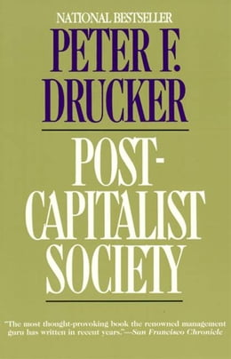 Book Post-Capitalist Society by Peter F. Drucker