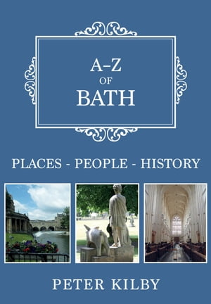 A-Z of Bath: Places-People-History