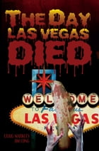 The Day Las Vegas Dies by Craig Markley