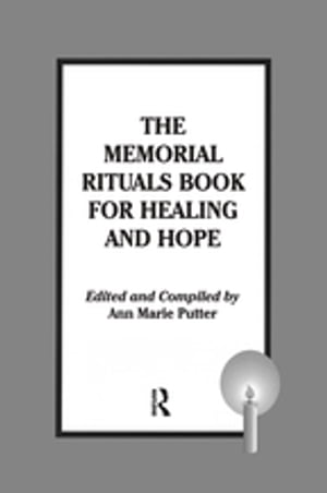 The Memorial Rituals Book for Healing and Hope