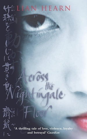 Across the Nightingale Floor Tales of the Otori Book 1