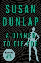 A Dinner to Die For by Susan Dunlap