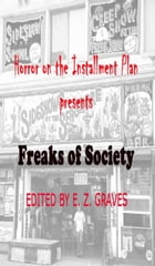 Freaks of Society: Horror on the Installment Plan by Jim Musgrave