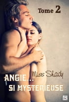Angie... si mystérieuse Tome 2 by Miss Shady