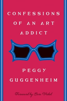 Book Confessions Of an Art Addict by Peggy Guggenheim