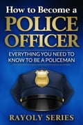 How to Become a Police Officer efdfe623-97a6-4193-9bcc-c34a09f5708c