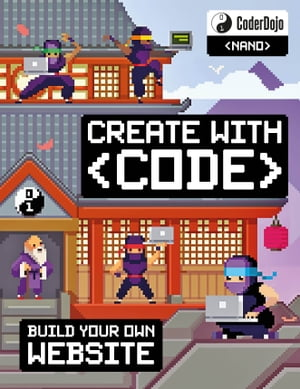 CoderDojo: Build Your Own Website: Create with Code