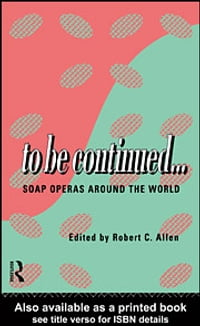 To Be Continued...: Soap Operas Around the World