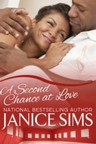 A Second Chance at Love by Janice Sims