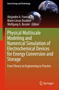 Physical Multiscale Modeling and Numerical Simulation of Electrochemical Devices for Energy…