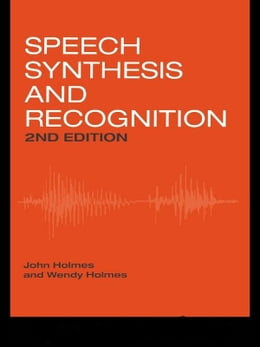 Book Speech Synthesis and Recognition by Holmes, Wendy