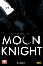 Moon Knight (2014) 2: Blackout by Brian Wood